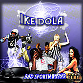 Bad Sportmanship by Ike Dola
