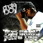 The Grind Pays Off by Chalie Boy