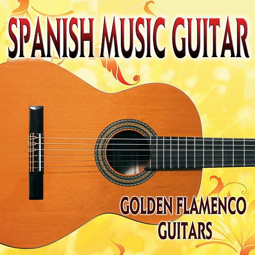 Play & Download Spanish Music Guitar by Golden Flamenco Guitars | Napster