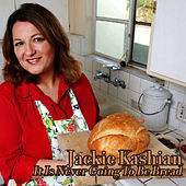 It Is Never Going To Be Bread by Jackie Kashian
