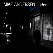 Play & Download Echoes by Mike Andersen | Napster