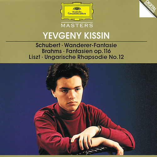 Play & Download Schubert: 'Wanderer' Fantasia / Brahms: Fantasien op.116 / Liszt: Hungarian Rhapsody No.12 by Yevgeny Kissin | Napster