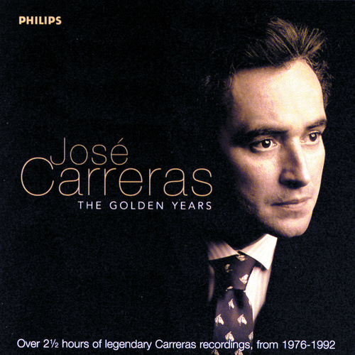 Play & Download José Carreras - The Golden Years by Various Artists | Napster
