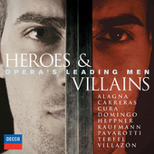Heroes & Villains - Opera's Leading Men by Various Artists
