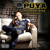 Play & Download Romanisme - partea a 2-a (Romanisme - 2nd part) by Puya | Napster