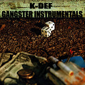 Play & Download Gangster Instrumentals by K-Def | Napster