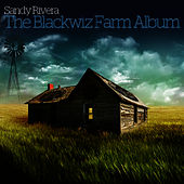Play & Download Sandy Rivera Presents The Blackwiz Farm by Sandy Rivera | Napster