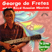 Play & Download The Home Recordings Vol. 5 by George de Fretes | Napster