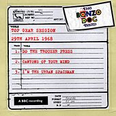 Play & Download Top Gear Session (29th April 1968) by The Bonzo Dog Doo Dah Band | Napster