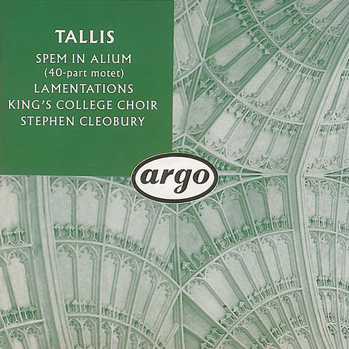 Play & Download Tallis: Spem in alium; The Lamentations of Jeremiah by Choir of King's College, Cambridge | Napster