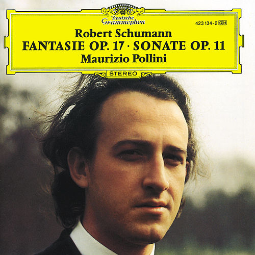 Play & Download Schumann: Sonata for Piano Op.11; Fantasia Op.17 by Maurizio Pollini | Napster