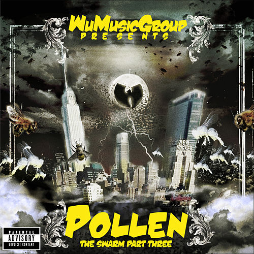 Play & Download Wu Music Group presents Pollen: The Swarm, Pt. 3 by Various Artists | Napster