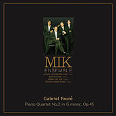 Play & Download Gabriel Faure Piano Quartet No.2 In G Minor, Op.45 by Various Artists | Napster