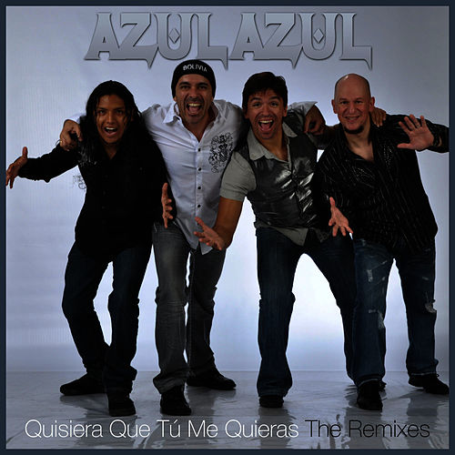 Play & Download Quisiera Que Tú Me Quieras (Los Remixes) by Azul Azul | Napster