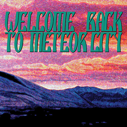 Play & Download Welcome Back to MeteorCity by Various Artists | Napster