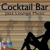 Cocktail Bar (Jazz Lounge Music) von Various Artists