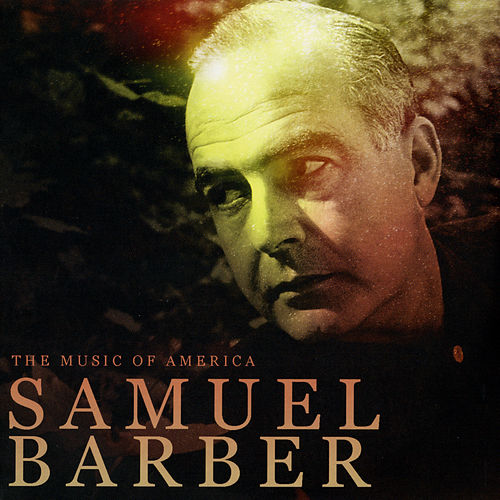 The Music Of America - Samuel Barber by Various Artists