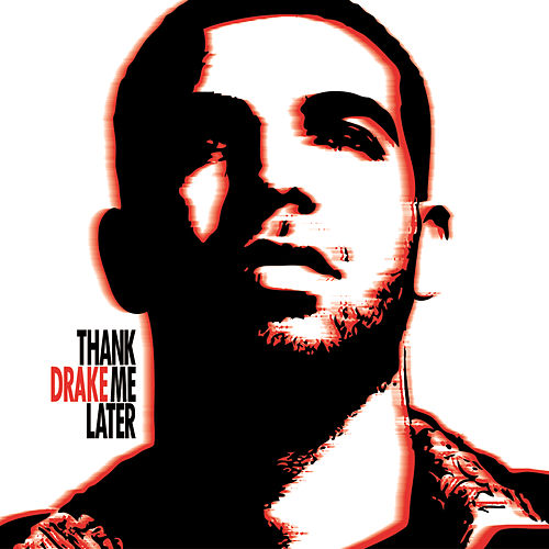 Thank Me Later by Drake