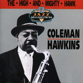 Play & Download The High And Mighty Hawk by Coleman Hawkins | Napster