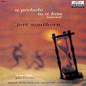 Play & Download A Prelude To A Kiss The Story Of A Love Affair by Jeri Southern | Napster