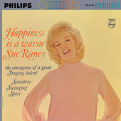 Happiness Is A Warm Sue Raney by Sue Raney