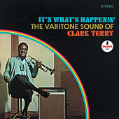 It's What's Happenin' - The Varitone Sound Of Clark Terry by Clark Terry