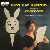 Beverly Kenney Sings For Playboys by Beverly Kenney
