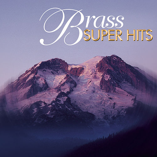 Play & Download Super Hits - Brass by Various Artists | Napster