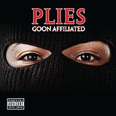 Play & Download Goon Affiliated by Plies | Napster