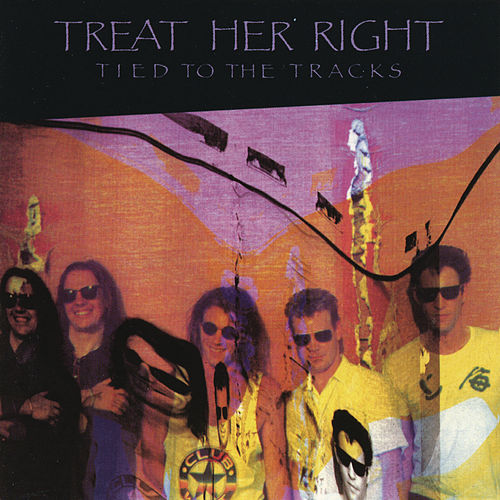 Play & Download Tied To The Tracks by Treat Her Right | Napster