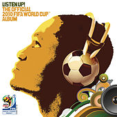 Play & Download Listen Up! The Official 2010 FIFA World Cup Album by Various Artists | Napster