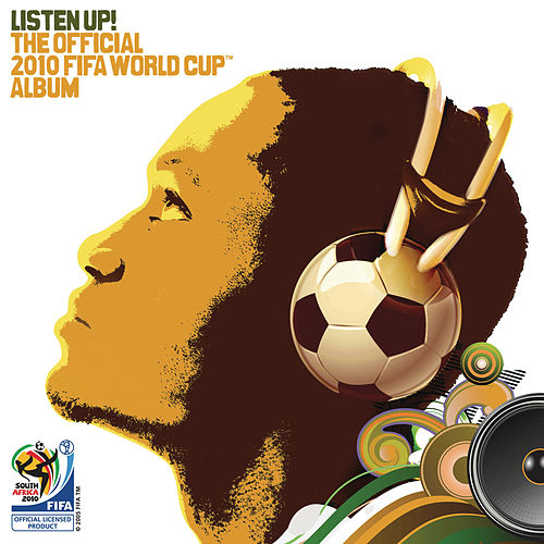 Listen Up! The Official 2010 FIFA World Cup Album by Various Artists