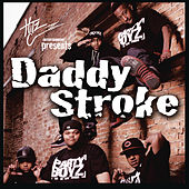 Play & Download Daddy Stroke by The Party Boyz | Napster