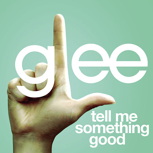 Play & Download Tell Me Something Good (Glee Cast Version) by Glee Cast | Napster