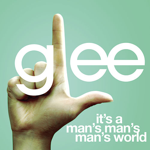 Play & Download It's A Man's Man's Man's World (Glee Cast Version) by Glee Cast | Napster