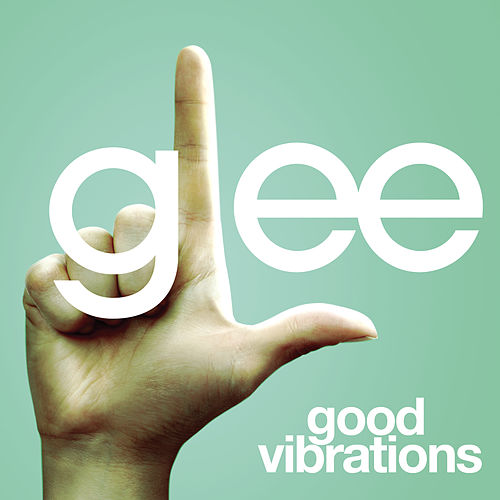 Play & Download Good Vibrations (Glee Cast Version) by Glee Cast | Napster