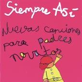 Play & Download Nuevas Canciones Para Padres Novatos by Siempre asi | Napster