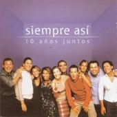 Play & Download 10 Años Juntos by Siempre asi | Napster