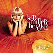 Play & Download Little Eve by Kate Miller-Heidke | Napster