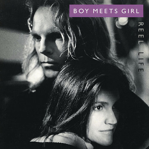 Reel Life by Boy Meets Girl