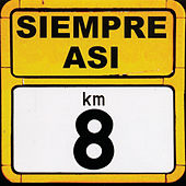 Play & Download Kilometro 8 by Siempre asi | Napster
