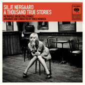 Play & Download A Thousand True Stories by Silje Nergaard | Napster