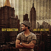 Like It Like That by Guy Sebastian