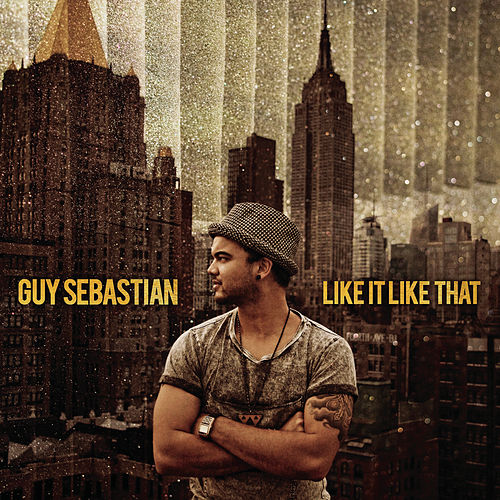 Play & Download Like It Like That by Guy Sebastian | Napster