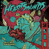 Play & Download Until We Surrender by HeartSounds | Napster