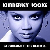 Play & Download Strobelight - The Remixes by Kimberley Locke | Napster