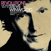 Revolutions: The Very Best Of Steve Winwood by Various Artists
