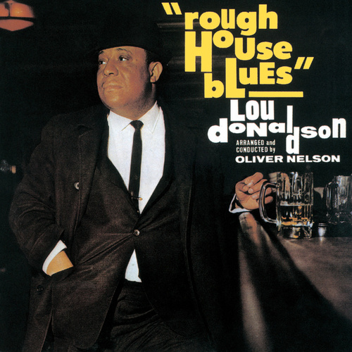 Rough House Blues by Lou Donaldson