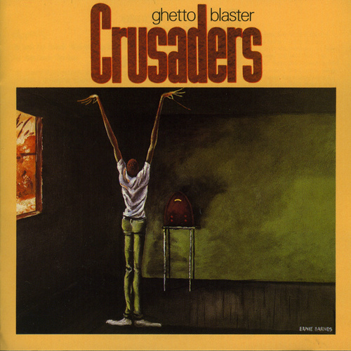 Play & Download Ghetto Blaster by The Crusaders | Napster