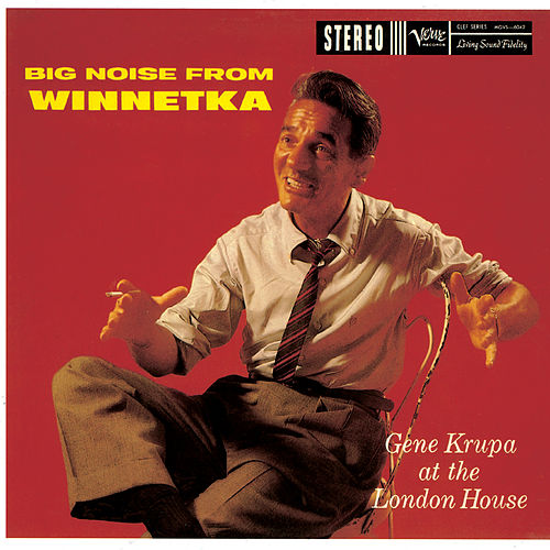 Play & Download The Big Noise From Winnetka by Gene Krupa | Napster